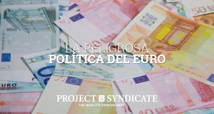 La peligrosa política del euro