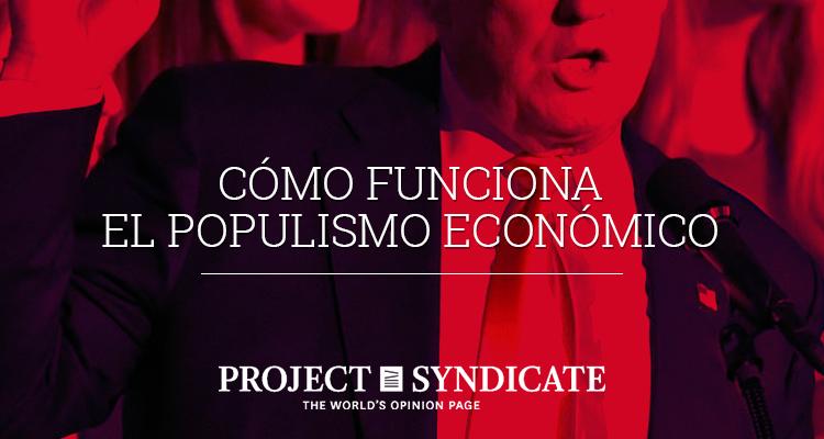 Cómo funciona el populismo económico