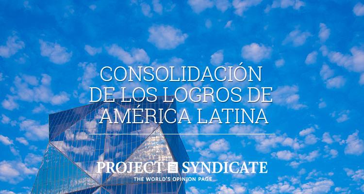 Consolidación de los logros de América Latina
